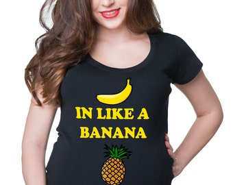 In like Banana Out Like Pineapple T-Shirt Gift For Pregnant Woman Funny Pregnancy Tees