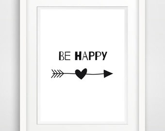 be happy sign, be happy print, inspirational print, be happy quote, quote art print