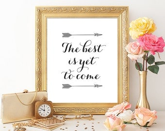 Quote Art Print The Best is Yet to Come Printable Art 8x10 Black and White Arrow Tribal Home Decor Inspirational Quote Instant Download