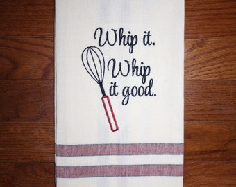 whip it whip it good kitchen towel ~ bridal shower gift ~ wedding gift ~ whisk towel