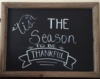 Tis The Season To Be Thankful Chalk Sign
