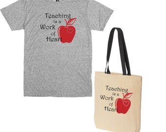 Teacher Gift.  T Shirt and Tote Bag.  Teaching is a work of heart