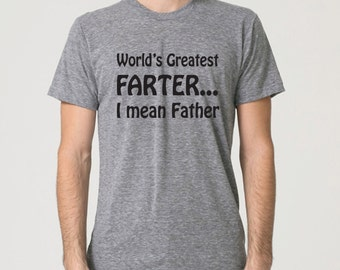 High quality soft American Apparel Tee.  Funny tshirt. World's greatest farter, I mean father. Funny Father's Day.  Pink Pig Printing