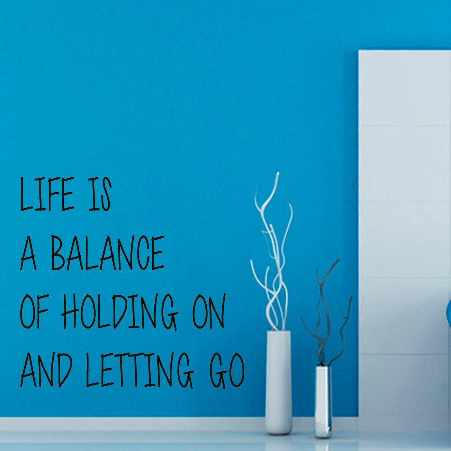 wall decals quote life is a balance of holding on and letting zoom