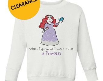 When I Grow Up I want to be a Princess Sweatshirt