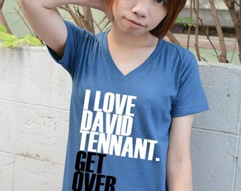 I love David Tennant get over it t-shirt short sleeve