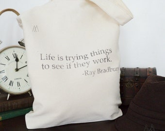 Quote Tote-Life is Trying Things Bag