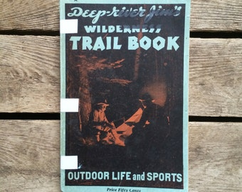 Deep-river Jim's Wilderness Trail Book // vintage 1930s book