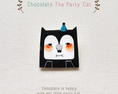 Chocolate The Party Cat - Handmade Shrink Plastic Brooch or Magnet - Wearable Art - Made to Order