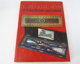 Early Firearms of Great Britain and Ireland, Bedford Collection, Hc Dj Signed First Edition Book Vintage Guns Pistols, 16th - 19th Centuries