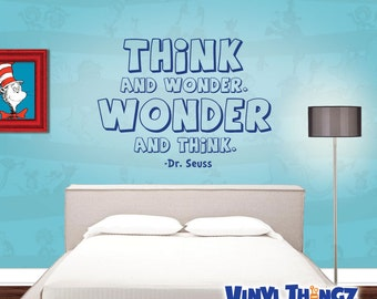 Dr Seuss Wall Decal - Think and Wonder, Wonder and Think - Dr Seuss Wall Quote
