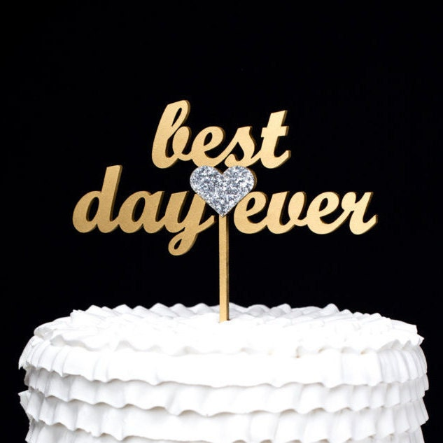Best Time Of Day For Wedding: Best Day Ever Wedding Cake Topper Gold