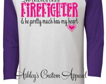 Firefighter Wife - So there's this Firefighter, and he pretty much has my heart - Firefighter Girlfriend - Fireman - Proud Wife - Gifts