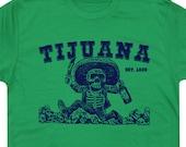 Tijuana Mexico T SHIRT Tequila Skeleton Mexican Liquor Funny Cool Vintage Soft Retro Jose The Hangover Cuervo mens womens drinking Tees