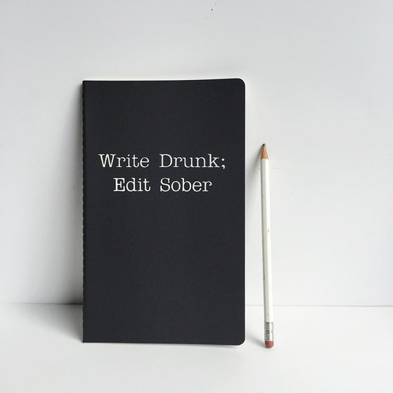 Black notebook / Journal - Write Drunk Edit Sober - Black & white , minimal, minimalist note book. writer, beer, wine, author, gift