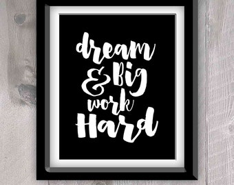 Dream Big and Work Hard - Motivational Quote Print - Motivational Art Print - Monochromatic Decor - Black and White Decor - Instant Download