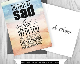 Islamic card, do not be sad, sad card, depressed, Islamic Greeting Card, dont be sad card, sympathy card, lonely, FREE SHIPPING!