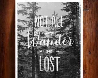 Not all who wander are lost, Modern Inspirational Travel Quote, Design Typography Print, Art Giclee, Archival Print