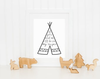 DIGITAL If You Need Me Iu0027ll Be In My Teepee Print, Tribal Wall Part 77