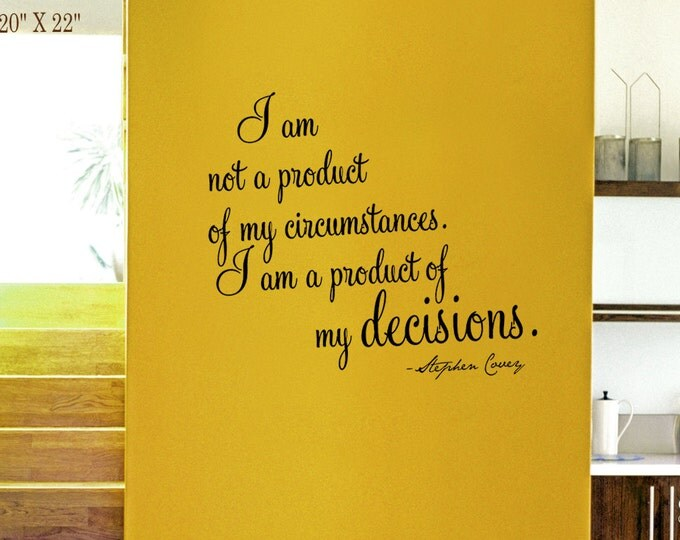 "Stephen Covey Wall Art DECAL Inspirational quote Vinyl sticker decor ""I am not a product of my circumstances I am a product of my decisions"""
