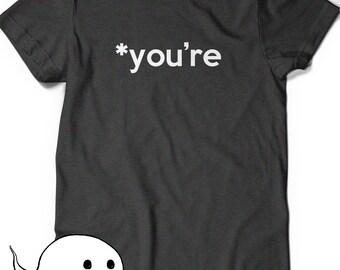 Funny Grammar T-Shirt You're T Shirt Tees Ladies Womens Mens Present English Writer Geek Nerd Tshirt Geekery Font Humor Birthday Gift Your