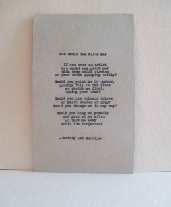 If you were an artist how would you paint me poem - Hand Typed by Christy Ann Martine