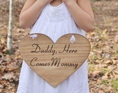 Daddy Here Comes Mommy or Here Comes the Bride Heart Wedding Sign Rustic Shabby Chic Weddings