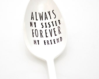 Always My Sister, Forever My Friend. Hand stamped spoon for unique sorority sister gift.