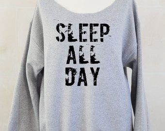 Sleep all Day Shirt Slouchy Oversized Sweater Off The Shoulder