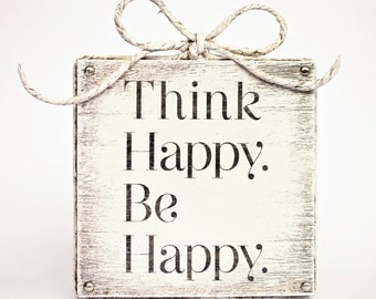 Unique handmade wooden sign with positive quote - Think Happy / Be Happy / Gift / Birthday / Home Decor / Wall Decor