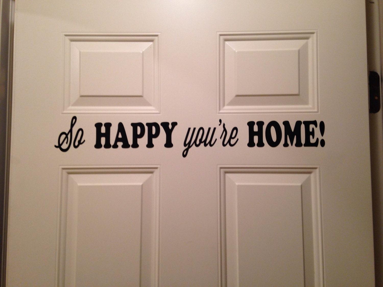 Halloween garage door decals - So Happy You Re Home Door Vinyl