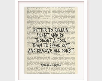 Life Quote Print, Abraham Lincoln Quote, Better to Remain Silent And Be Thought a Fool Than to Speak Out And Remove All Doubt, Download