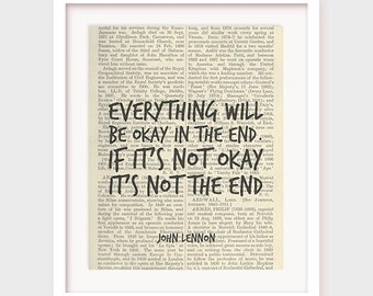 John Lennon Quote, Everything Will Be Okay in The End, If It's Not Okay, It's Not The End, Inspirational Quote, Instant Download