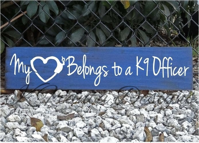 My Heart Belongs To A K9 Officer Wood Sign With By