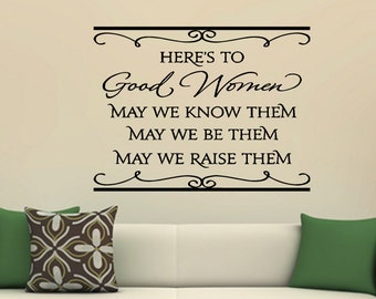 Here's to Good Women quote wall sticker quote decal wall art decor 6132