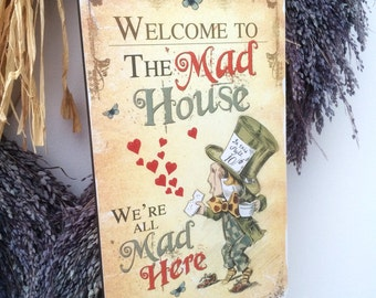 Alice in Wonderland Decoration Mad Hatter Hanging Wooden Plaque Mad House quote