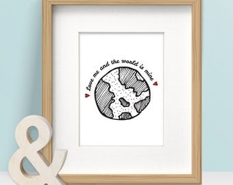 Wall Quote, Romantic Print, Illustrated Wall Art, Love Me and the World is Mine