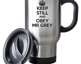 Keep Still And Obey Mr Grey Thermal Stainless Steel Gift Birthday Christmas Secret Santa Thermal Gift Fifty Shades