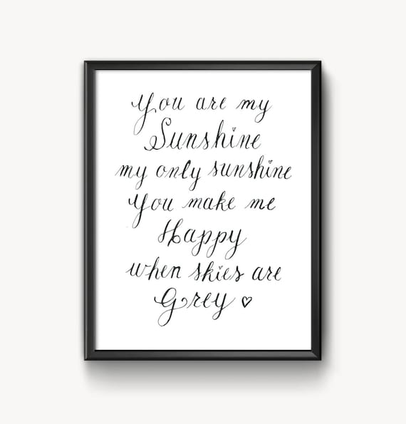 You are my sunshine calligraphy print pen and