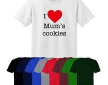 I Love Heart Mum's Cookies T-shirt Mother's Day Mum Birthday Gift UK Ships Worldwide S-XXL