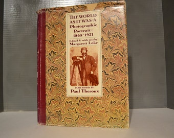 The World as It Was /  A Photographic Portrait - 1865-1921 / Margarett Loke / 1980 / World as It Was / photographs / Loke / book / history