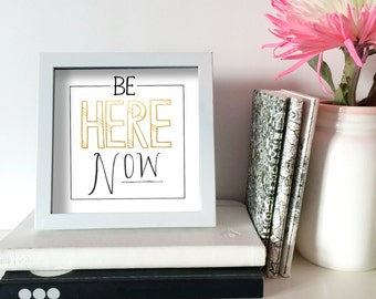 Be Here Now Print 4x4