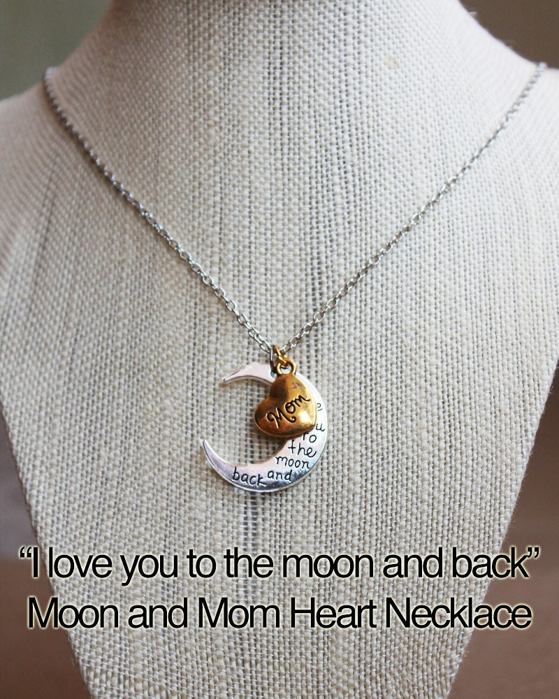 I Love You To The Moon And Back Necklace. I Love You Mom.