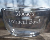 Personalized Etched Glass Bowl; Cereal Bowl; Oatmeal Bowl