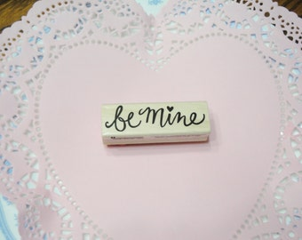 Be Mine Wooden Rubber Stamp