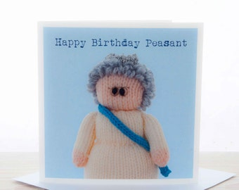 Birthday card - Knitted Queen 'Happy Birthday Peasant' card
