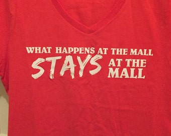 What Happens at the Mall STAYS at the Mall. Women's Funny T-shirt! Great gift for Husbands to give Wife