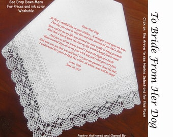 Gift for the Bride Hankerchief from HER DOG  ~ 0506 Sign & Date Free!  5 Brides Handkerchief Styles and 8 Ink Colors. Brides Hankie