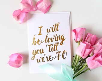 Gold Foil Card - I will be loving you until we're 70 - Ed Sheeran