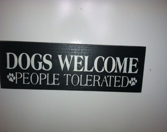 Dogs Welcome People Tolerated  Hand Painted 12 in x 4 in. Dog Lover Gifts, Shelf Sitter